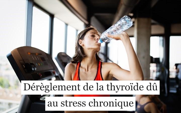 Dérèglement de la thyroïde dû au stress chronique