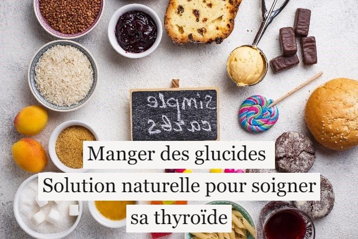 Manger des glucides: solution naturelle pour soigner sa thyroïde?