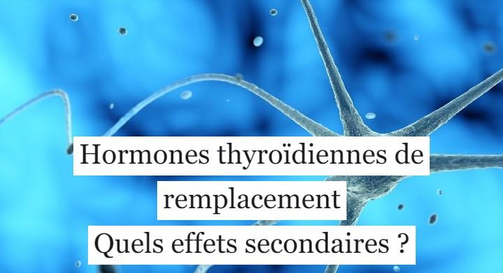 Hormones thyroïdiennes de remplacement: les effets secondaires