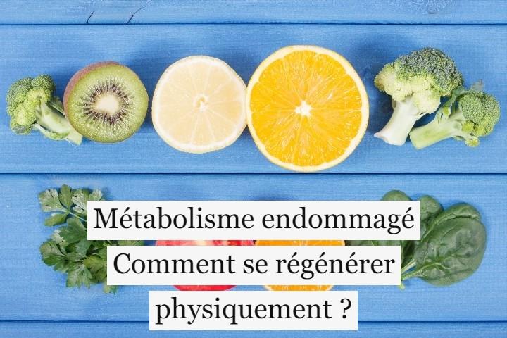Métabolisme endommagé: comment se régénérer physiquement?
