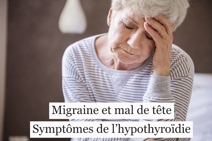Migraine et mal de tête: symptômes de l'hypothyroïdie?