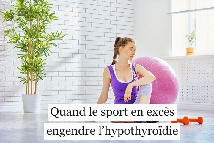 Quand le sport en excès engendre l'hypothyroïdie