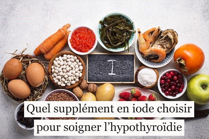 Quel supplément en iode choisir pour soigner l'hypothyroïdie?