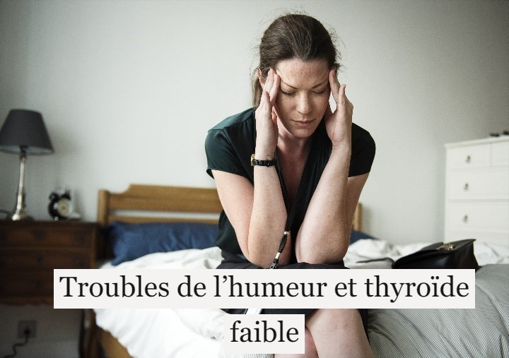 Troubles de l'humeur et thyroïde faible