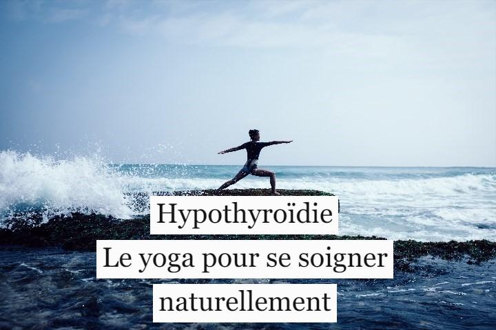 Hypothyroïdie: le yoga pour se soigner naturellement?